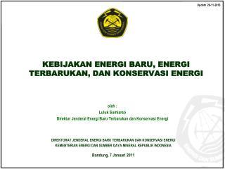 Oleh : Luluk Sumiarso Direktur Jenderal Energi Baru Terbarukan dan Konservasi Energi