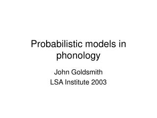 Probabilistic models in phonology