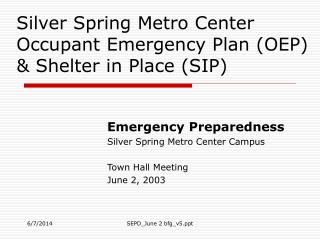 Silver Spring Metro Center Occupant Emergency Plan OEP  Shelter in Place SIP