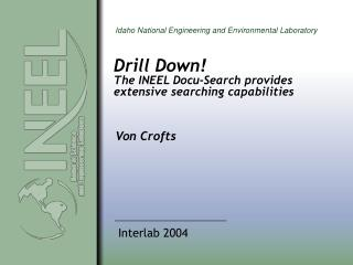 Drill Down  The INEEL Docu-Search provides extensive searching capabilities