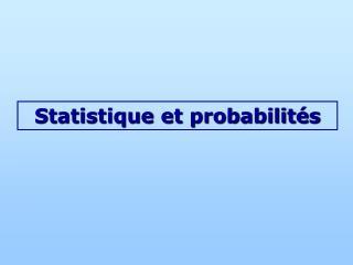 Statistique et probabilit s