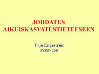 JOHDATUS AIKUISKASVATUSTIETEESEEN