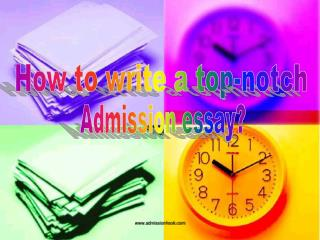 How to write a top-notch Admission essay?
