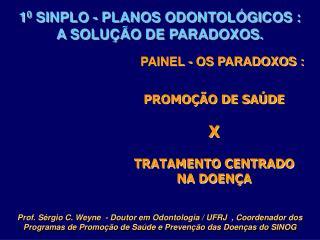 10 SINPLO - PLANOS ODONTOL GICOS :                          A SOLU  O DE PARADOXOS.