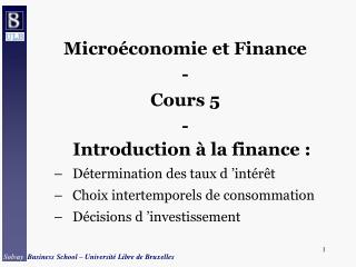 Micro conomie et Finance - Cours 5 - Introduction   la finance : D termination des taux d  int r t Choix intertemporels