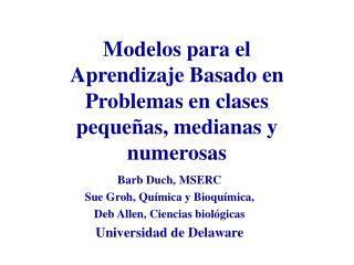 Modelos para el Aprendizaje Basado en Problemas en clases peque as, medianas y numerosas