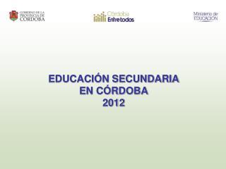 EDUCACI N SECUNDARIA EN C RDOBA 2012
