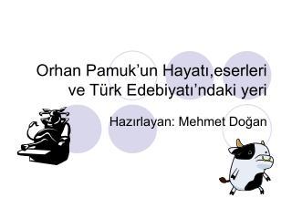 Orhan Pamuk un Hayati,eserleri ve T rk Edebiyati ndaki yeri