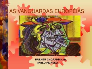 AS VANGUARDAS EUROP IAS