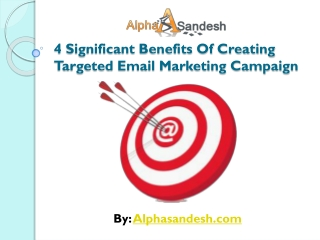 4 Significant Benefits Of Creating Targeted Email Marketing