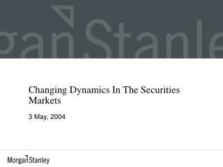 Changing Dynamics In The Securities Markets