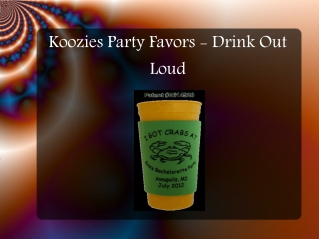 Koozies Party Favors - Drink Out Loud