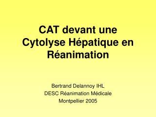 CAT devant une  Cytolyse H patique en R animation