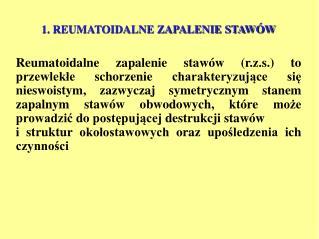 1. REUMATOIDALNE ZAPALENIE STAW W