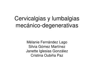 Cervicalgias y lumbalgias mec nico-degenerativas