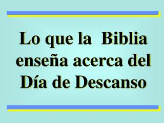 Lo que la  Biblia ense a acerca del D a de Descanso