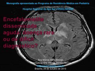 Encefalomielite disseminada aguda: doen