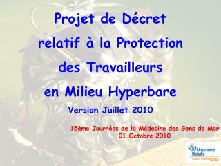 Projet de D cret  relatif   la Protection des Travailleurs  en Milieu Hyperbare Version Juillet 2010