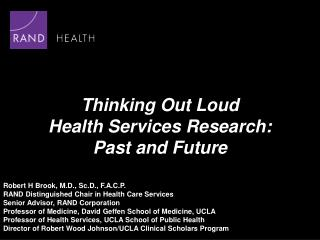 Thinking Out Loud Health Services Research: Past and Future