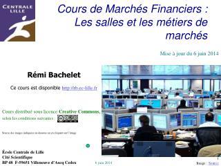 Cours de March s Financiers : Les salles et les m tiers de march s