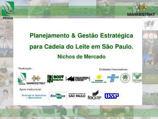 Planejamento  Gest o Estrat gica  para Cadeia do Leite em S o Paulo. Nichos de Mercado