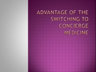 : Advantage of the Switching to Concierge Medicine