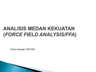 ANALISIS MEDAN KEKUATAN FORCE FIELD ANALYSIS