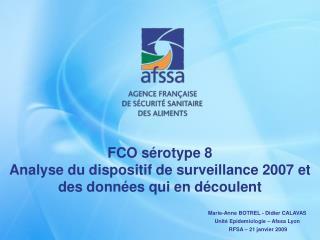 FCO s rotype 8 Analyse du dispositif de surveillance 2007 et des donn es qui en d coulent