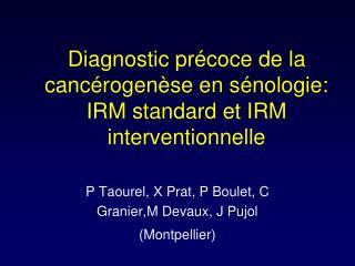 Diagnostic pr coce de la canc rogen se en s nologie:  IRM standard et IRM interventionnelle