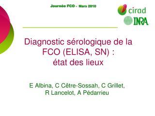 Diagnostic s rologique de la FCO ELISA, SN :  tat des lieux