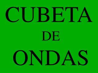 CUBETA DE ONDAS