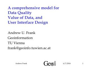 A comprehensive model for  Data Quality Value of Data, and  User Interface Design