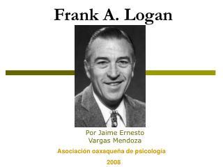 Frank A. Logan