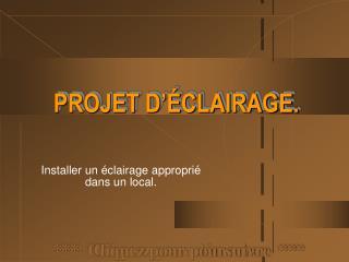 PROJET D  CLAIRAGE.