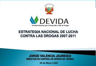JORGE VALENCIA JAUREGUI DIRECTOR DE CONTROL DE OFERTA DE  DEVIDA