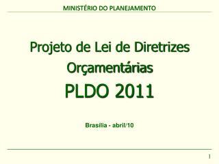Projeto de Lei de Diretrizes Or ament rias  PLDO 2011