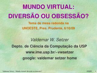 Valdemar Setzer   Mundo virtual: divers o ou obsess o