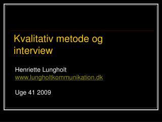Henriette Lungholt lungholtkommunikation.dk  Uge 41 2009