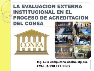 LA EVALUACION EXTERNA INSTITUCIONAL EN EL PROCESO DE ACREDITACION DEL CONEA
