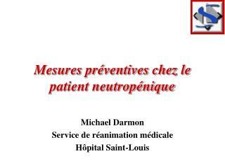 Mesures pr ventives chez le patient neutrop nique