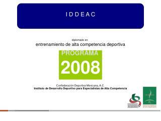 Confederaci n Deportiva Mexicana, A.C. Instituto de Desarrollo Deportivo para Especialistas de Alta Competencia