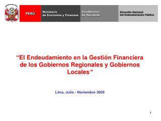 El Endeudamiento en la Gesti n Financiera de los Gobiernos Regionales y Gobiernos Locales     Lima, Julio - Noviembre 2