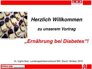 Herzlich Willkommen  zu unserem Vortrag    Ern hrung bei Diabetes