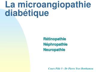 La microangiopathie diab tique