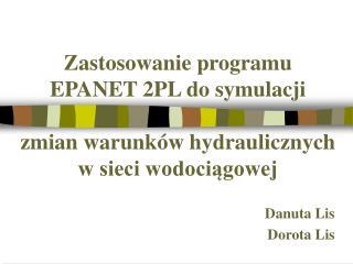 Zastosowanie programu  EPANET 2PL do symulacji   zmian warunk w hydraulicznych  w sieci wodociagowej