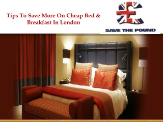 Tips To Save More On Cheap Bed & Breakfast In London