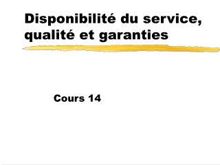 Disponibilit  du service, qualit  et garanties