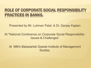 Role of corporate social responsibility practices in banks.
