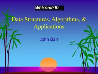 Data Structures, Algorithms,  Applications