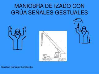 MANIOBRA DE IZADO CON GR A SE ALES GESTUALES